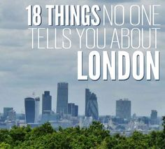 18 Things No One Tells You About London - fun secret things to do next time**