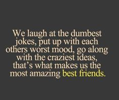 BFF Quotes – Best Friends Forever Best Friends Forever Quotes, Best Friend Quotes Funny, Birthday Quotes For Best Friend, Bff Quotes, Funny Quotes, Funny Friends, Qoutes, Today Quotes, Crazy Quotes