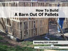 How To Build A Barn Out Of Pallets