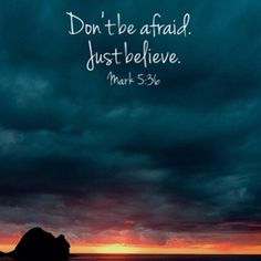 Don't be afraid. Just believe. Mark god christ hope love world life faith jesus cross christian bible quotes dreams truth humble patient gentle Motivacional Quotes, Bible Verses Quotes, Bible Scriptures, Faith Quotes, Humble Quotes Bible, Bible Quote Tattoos, Beautiful Bible Quotes, Faith Bible, 2 Corinthians