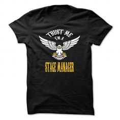 TRUST ME, IM A STAGE MANAGER T SHIRTS, TSHIRTS, SHIRT, HOODIES, HOODIE T-SHIRTS T-SHIRTS, HOODIES  ==►►Click To Order Shirt Now #Jobfashion #jobs #Jobtshirt #Jobshirt #careershirt #careertshirt #SunfrogTshirts #Sunfrogshirts #shirts #tshirt #hoodie #sweatshirt #fashion #style