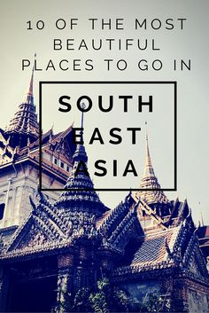 10 of the most beautiful places to visit in South East Asia 10 der schönsten Orte in Südostasien Beautiful Places To Visit, Cool Places To Visit, Places To Travel, Travel Destinations, Places To Go, Travel Tips, Travel Goals, Holiday Destinations, Travel Ideas