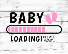 Baby Loading Svg It's a Girl Pregnancy Announcement Svg Maternity Png Cutfile Svg Cricut Silhouette Mothers Announcement Pregnancy First, Pregnancy Early Pregnancy Art, Pregnancy Quotes, Baby Quotes, Early Pregnancy, Pregnancy Announcements, Scrapbooking Image, Baby Loading, Its A Girl Announcement, Postpartum Care