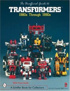 The unofficial guide to transformers by J. First published in Subjects: Catalogs, Collectibles, Transformers (Fictitious characters) Transformers Generation 1, Transformers Prime, Original Transformers, Transformers Characters, Transformers Robots, 1980s Toys, Retro Toys, Vintage Toys, Cartoon Toys