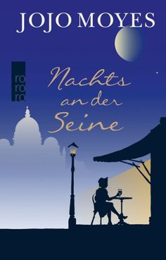 """""""Nachts an der Seine"""" ist ein hinreißender romantischer Kurzroman (144 Seiten) von Jojo Moyes, der Autorin des Bestsellers """"Ein ganzes halbes Jahr"""".  Nell ..."""