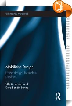 Mobilities Design    ::  <P>Contemporary society is marked and defined by the ways in which mobile goods, bodies, vehicles, objects, and data are organized, moved and staged. Against the background of the 'mobilities turn' this book articulates a new and emerging research field, namely that of 'mobilities design'. The book revolves around the following research question: <I>How are design decisions and interventions staging mobilities? </I>It builds upon the 'Staging Mobilities' model ...