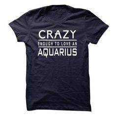 Crazy Enough To Love a Aquarius - #statement tee #harry potter sweatshirt. BUY-TODAY => https://www.sunfrog.com/Fitness/Crazy-Enough-To-Love-a-Aquarius.html?68278