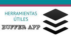 Buffer App una herramienta para algo más que programar tweets.