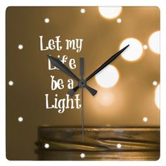 Let my Life be a Light Quote Square Wall Clocks Light Quotes, Wall Quotes, Christian Quotes, Hair Accessories, Let It Be, Wall Clocks, Life, Design, Chiming Wall Clocks