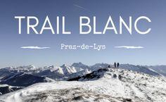 Trail Blanc sur les sommets de Praz-de-Lys