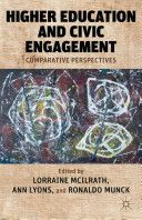 Higher education and civic engagement : comparative perspectives / edited by Lorraine McIlrath, Ann Lyons and Ronaldo Munck