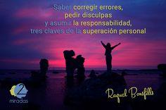"""""""Saber corregir errores, pedir disculpas y asumir la responsabilidad, tres claves de la superación personal"""" - Raquel Bonsfills"""