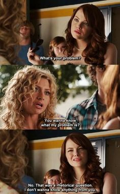 easy a. what's your problem?
