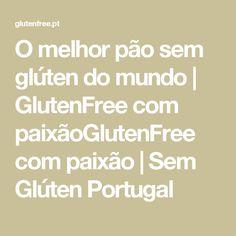 Portugal, Gluten Free, Best Gluten Free Bread, Loaf Bread Recipe, Recipes, World, Glutenfree, Sin Gluten, Grain Free
