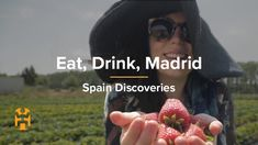 Travel to Madrid with World Nomads' Nicola Moores as she discovers the local produce of Spain. Join Nicola as she discovers how to bring ciders to life, and . Types Of Strawberries, Moving To Italy, I Am Amazing, Man Food, Spain And Portugal, The Locals, Beautiful Gardens, Discovery, Madrid