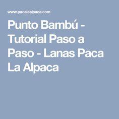 Punto Bambú - Tutorial Paso a Paso - Lanas Paca La Alpaca