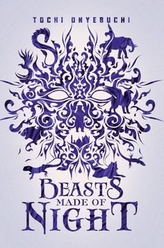 #CoverReveal  Beasts Made of Night by Tochi Onyebuchi