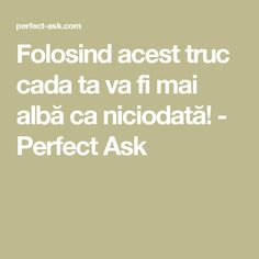 Folosind acest truc cada ta va fi mai albă ca niciodată! - Perfect Ask How To Get Rid, Good To Know, Favorite Tv Shows, Cleaning Hacks, Pandora, Internet, Design, Tips And Tricks, Knowledge