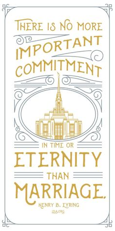 There is no more important commitment in time or in eternity than marriage. —Henry B. Eyring #LDS