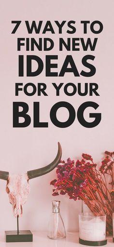 7 ways to find new ideas for your blog #bloggingforbeginners #startablog #blogging