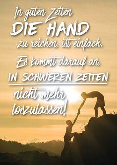 In guten Zeiten die Hand zu reichen, ist einfach...