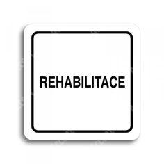 "Piktogram ""rehabilitace"" - bílá tabulka - černý tisk"