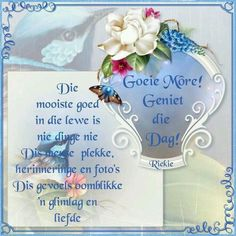 Good Morning Good Night, Good Morning Wishes, Good Morning Quotes, Lekker Dag, Afrikaanse Quotes, Goeie More, Morning Blessings, Special Quotes, Morning Greeting