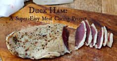 Duck Ham Super Easy Meat Curing Project