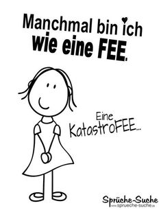 "Ich bin wie eine FEE ♥ ""Sometimes I'm like a fairy … A catastrophy …"" ➔ There are more funny and cool sayings with pictures here! Positive Thoughts, Positive Quotes, German Quotes, Sketch Notes, Just Smile, Man Humor, Satire, Funny Cute, Quotations"