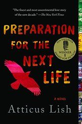 Preparation For The Next Life, a book by Atticus Lish Atticus, Reading Lists, Book Lists, Michael Chabon, Award Winning Books, Award Winner, Beach Reading, End Of Life, The Next