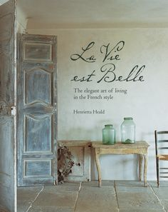 La Vie Est Belle: The elegant art of living in the French style Ryland Peters Small
