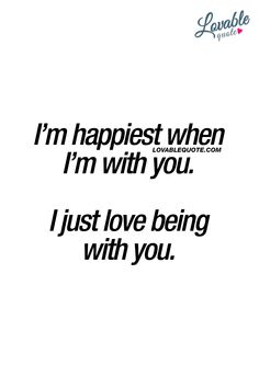 I just want to be happy with you!