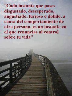 No descontroles ningún momento de tu vida a causa de la conducta hacia tí de los demás...
