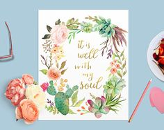 It Is Well With My Soul Printable Art Print, Watercolor Cactus Succulent Floral Gold Calligraphy Bible Verse Printable Poster 8x10 & More by RightWordRightTime on Etsy https://www.etsy.com/uk/listing/264621465/it-is-well-with-my-soul-printable-art