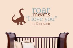 Roar means I love you in Dinosaur Childrens Vinyl Wall Decal. $32.00, via Etsy.