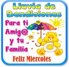 Buenos días miércoles, hoy te mando una lluvia de bendiciones para ti y tu familia y espero que disfrutes de este hermoso día con la bendición de Dios, fel