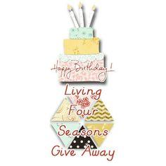 Luving Four Seasons Birthday Give Away Visit my blog livingfourseasons.blogspot.com