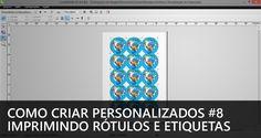 Como criar personalizados #8 - Imprimindo rótulos e etiquetas