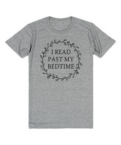 Look what I found on #zulily! Heather Gray 'I Read Past My Bedtime' Tee #zulilyfinds