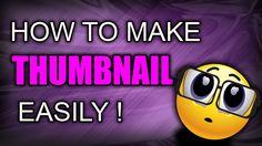How To Make CUSTOM THUMBNAILS For Youtube Easily !