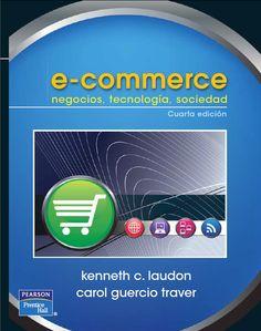 Descarga Libro E-Commerce negocios, tecnología, sociedad-4 Edición -Kenneth Laudon-PDF-Español   http://helpbookhn.blogspot.com/2014/06/E-Commerce-negocios-tecnologia-sociedad-4-Edicion-Kennerth-Laudon-PDF-Esp..html