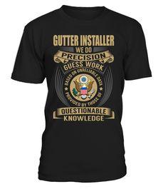 Gutter Installer - We Do Precision Guess Work