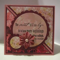 Cool way to make your own cards instead of expensive Hallmark ones: get some card stock, layer it with matching colors, and put a quote and a few embellishments on it.