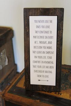 """Memorial Sympathy Sign - Rustic Decor - Loss of a Loved One Gift - """"YOU NEVER LOSE the ones you love"""" - Sympathy Gift Ideas"""