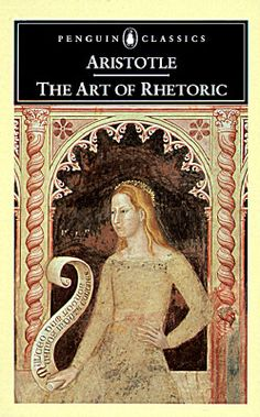 "Aristotle's ""The Art of Rhetoric."" Reading for 'Ancient to Medieval Philosophy' Course"