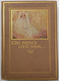 1908 Victorian 1st Ed. The Bride's Cook Book Laura Davenport Housekeeper Recipes