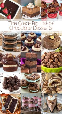The Great Big List of Chocolate Desserts Types Of Desserts, Desserts To Make, Best Dessert Recipes, Sweet Recipes, Cookie Recipes, Delicious Desserts, Sweet Desserts, Candy Recipes, Yummy Recipes