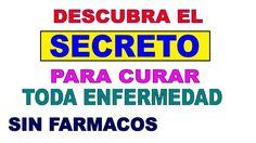 DESCUBRA EL SECRETO PARA CURAR CUALQUIER ENFERMEDAD (MUY RECOMENDADO)