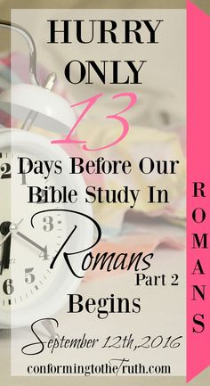 Here it is!!! Romans Bible Study Part 2! Hurry sign up today! We begin Monday, September 12th! I would love to study truth with you:)