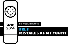 Eels - Mistakes of My Youth 'diz weekz shuffle' © 2014 dizizsander. #music